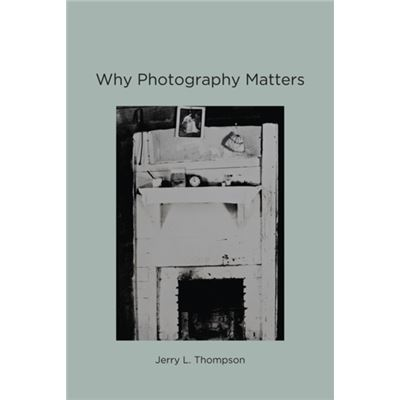 Why Photography Matters (Paperback)