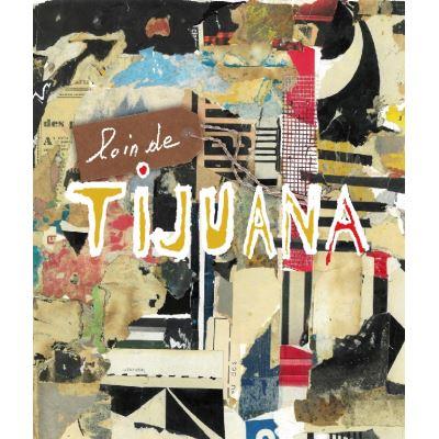 Loin de Tijuana
