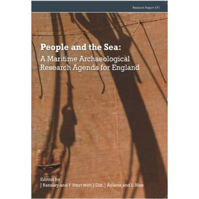 People and the Sea: A Maritime Archaeological Research Agenda for England (Council for British Archaeology Research Reports) - [Livre en VO]