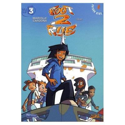 Foot 2 Rue Tome 8 - Dakar Mathieu Mariolle