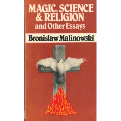 Magic, Science, and Religion, and Other Essays