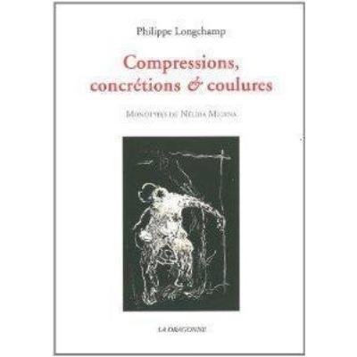 Compressions,Concretions Et Coulures