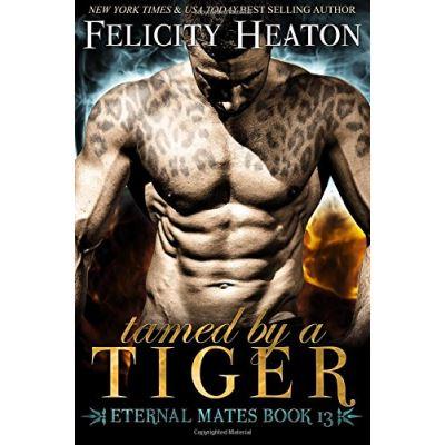 Tamed by a Tiger: Eternal Mates Romance Series - [Livre en VO]