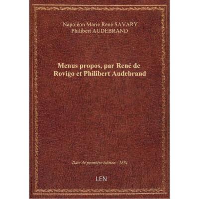 Menus propos, par René de Rovigo et Philibert Audebrand