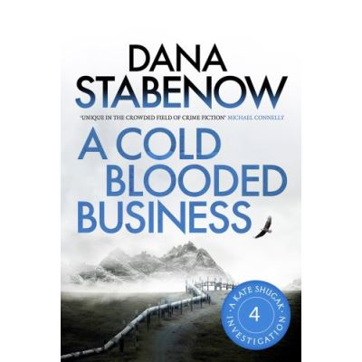 A Cold Blooded Business (A Kate Shugak Investigation)