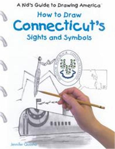 How to Draw Connecticut's Sights and Symbols, A Kid's Guide to Drawing America