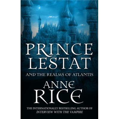Prince Lestat & The Realms Of Atlantis