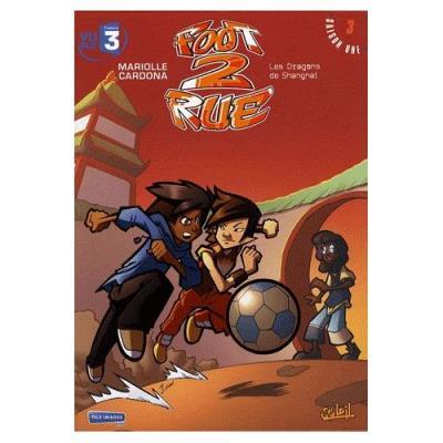 Foot 2 Rue Tome 3 - Les Dragons De Shanghai Mathieu Mariolle