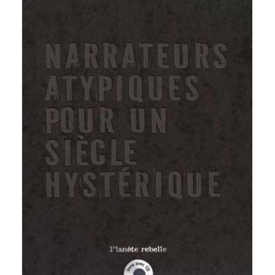 Narrateurs Atypiques Pour Un Siecle Hysterique