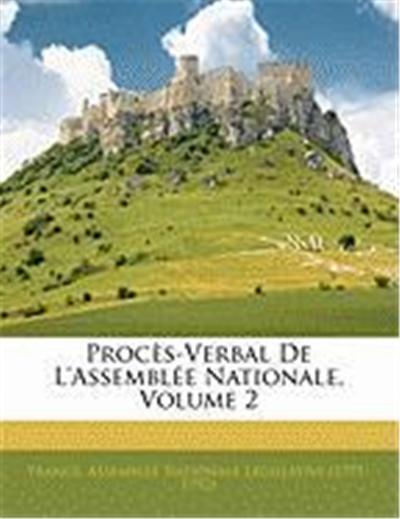 Procs-Verbal de L'Assemble Nationale, Volume 2