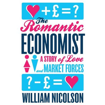 The Romantic Economist: A Story of Love and Market Forces - [Livre en VO]