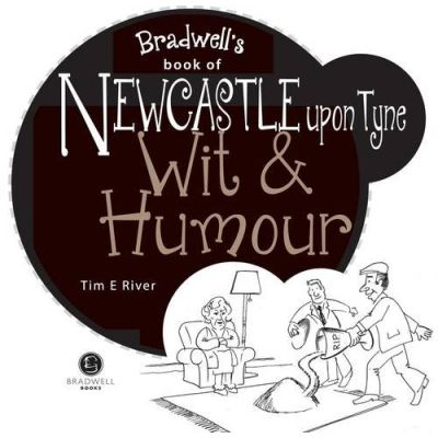 Newcastle Upon Tyne Wit & Humour (Wit and Humour)