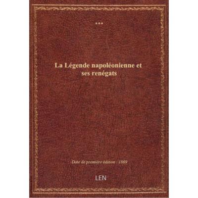 La Légende napoléonienne et ses renégats
