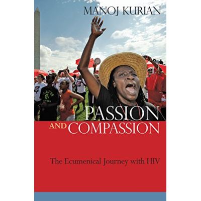 Passion and Compassion: The Ecumenical Journey with HIV (Ehaia) - [Livre en VO]
