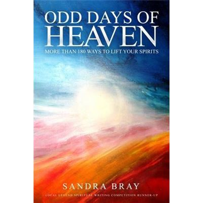 Odd Days of Heaven: More than 180 ways to lift your spirits - [Livre en VO]