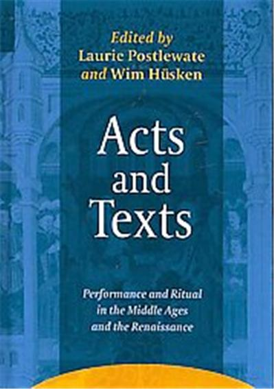 Acts and Texts, Ludus Medieval and Early Renaissance Theatre and Drama