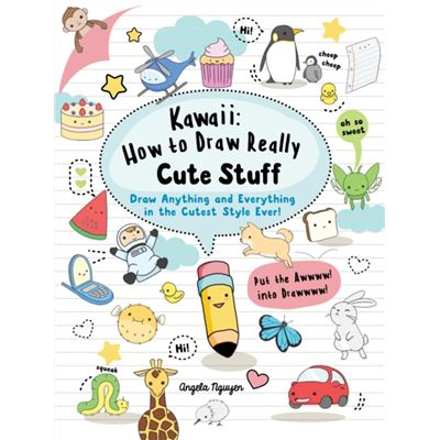 Kawaii How To Draw Really Cute Stuff
