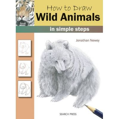 How to Draw Wild Animals Jonathan Newey