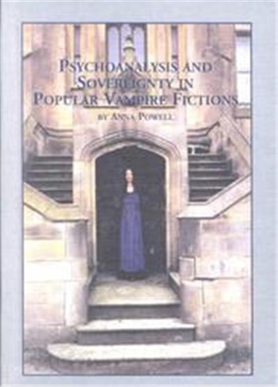 Psychoanalysis and Sovereignty in Popular Vampire Fictions, Studies in Popular Culture (Lewiston, N.Y.), V. 1.