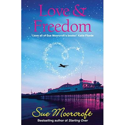 Love & Freedom Sue Moorcroft