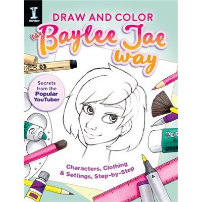 Draw & Color The Baylee Jae Way