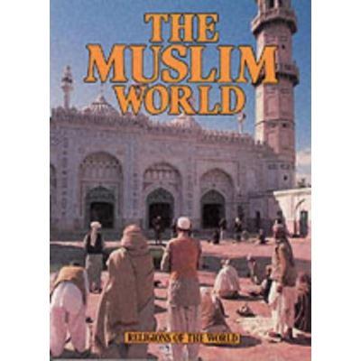Religions Of The World: The Muslim World - [Version Originale]