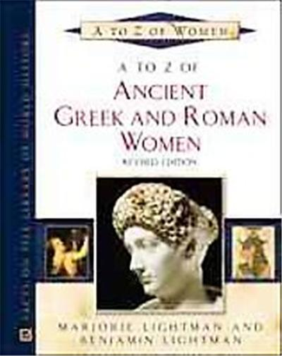 A to Z of Ancient Greek and Roman Women, A to Z of Women