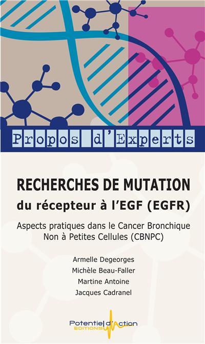 recherches de mutation du recepteur a l'egf (egfr) / aspects pratiques dans le cbnpc
