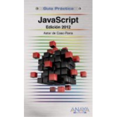 Javascript. Edición 2012 - Astor de Caso Parra