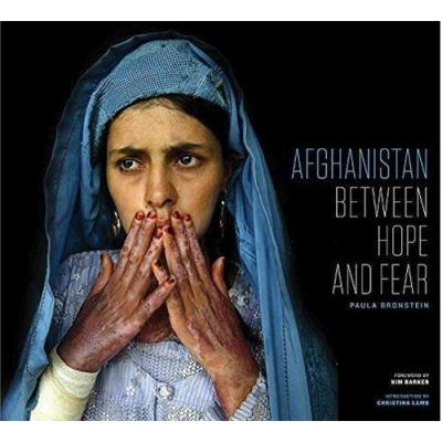 Paula Bronstein Afghanistan: Between Hope And Fear /Anglais