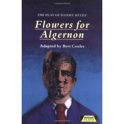 The Play of Daniel Keyes: Flowers for Algernon (Heinemann Plays): Playscript