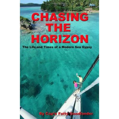 Chasing The Horizon: The Life And Times Of A Modern Sea Gypsy - [Livre en VO]