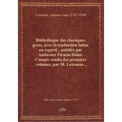 Bibliothèque des classiques grecs, avec la traduction latine en regard... publiée par Ambroise Firmi