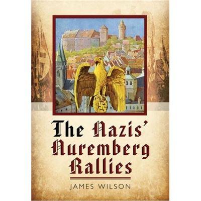 The Nazis' Nuremberg Rallies (Hardcover)