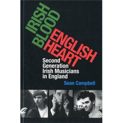 Irish Blood, English Heart: Second Generation Irish Musicians In England (Paperback)