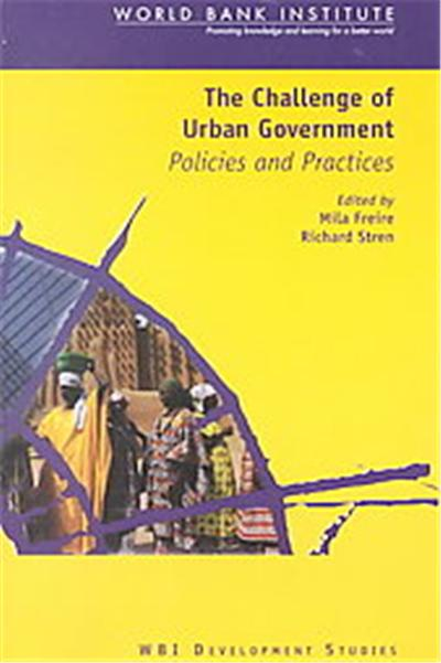 The Challenge of Urban Government, Wbi Development Studies