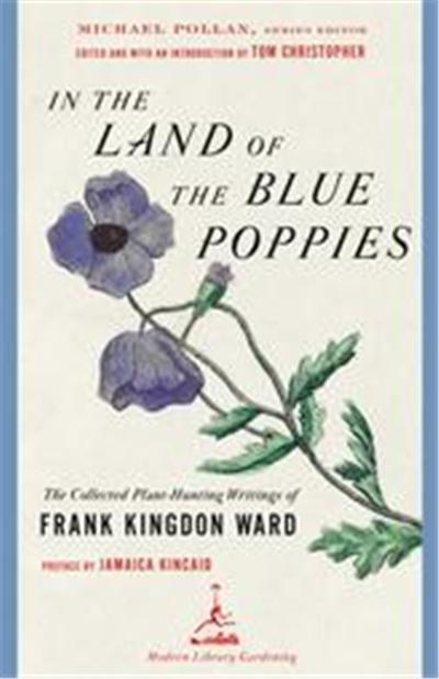 In the Land of the Blue Poppies, Modern Library Gardening Series