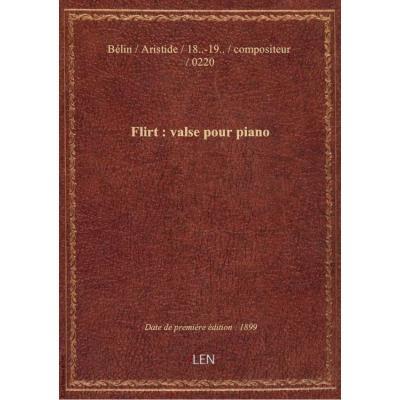 Flirt : valse pour piano / Aristide Bélin