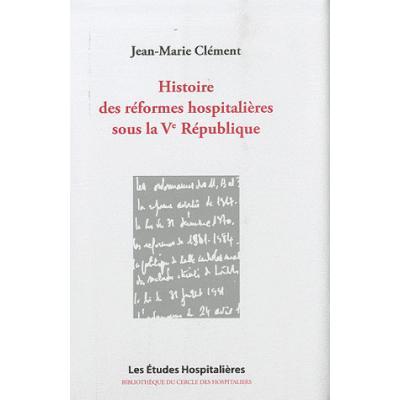 Histoire des réformes hospitalières sous la Ve République