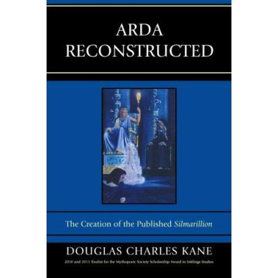 Arda Reconstructed: The Creation of the Published Silmarillion - [Version Originale]