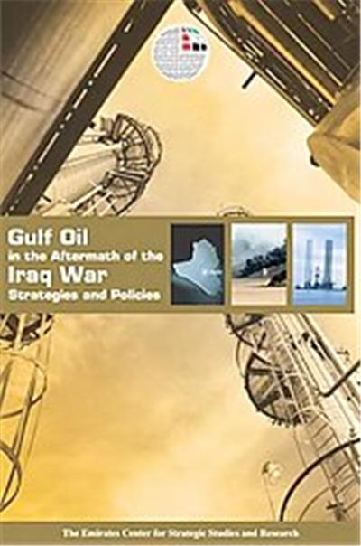 Gulf Oil in the Aftermath of the Iraq War