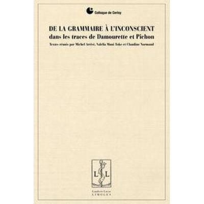 De La Grammaire À L'Inconscient , Dans Les Traces De Damourette Et Pichon