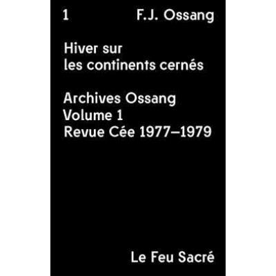 Hiver Sur Les Continents Cernes , Archives Ossang T,1 , Revue Cee 1977-1979