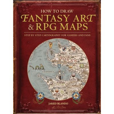 How To Draw Fantasy Art And Rpg Maps: Step By Step Cartography For Gamers And Fans (Paperback)