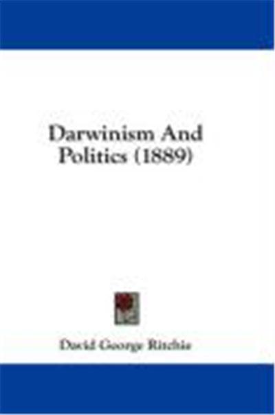 Darwinism and Politics (1889)