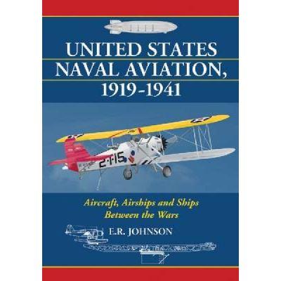 United States Naval Aviation, 1919-1941 - [Version Originale]