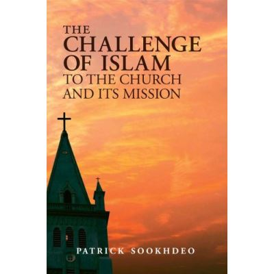 The Challenge of Islam to the Church and Its Mission - [Version Originale]