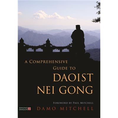 A Comprehensive Guide to Daoist Nei Gong - [Livre en VO]