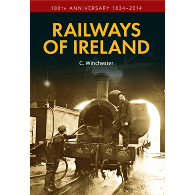 Railways Of Ireland: 180Th Anniversary 1834-2014 (Paperback)