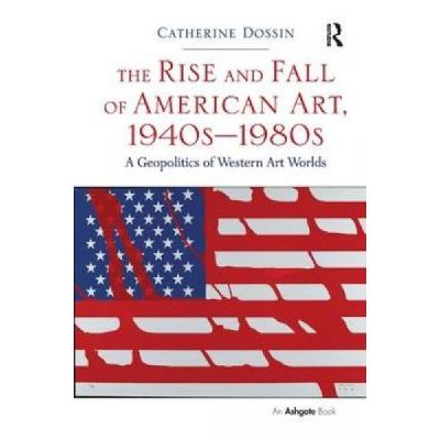 The Rise and Fall of American Art, 1940s-1980s - [Version Originale]